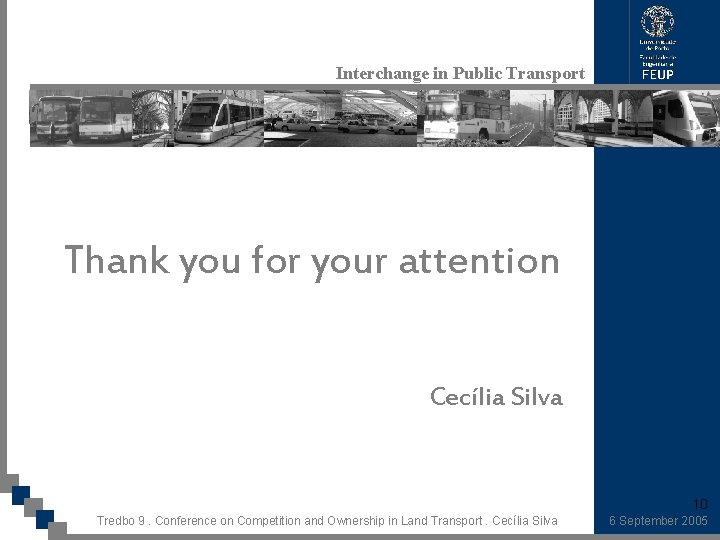 Interchange in Public Transport Thank you for your attention Cecília Silva 10 Tredbo 9.