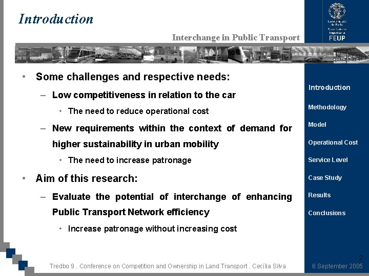 Introduction Interchange in Public Transport • Some challenges and respective needs: – Low competitiveness