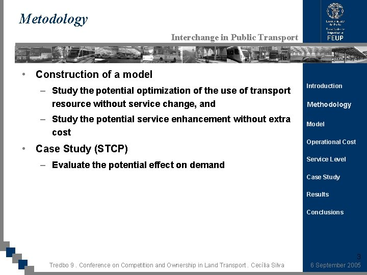 Metodology Interchange in Public Transport • Construction of a model – Study the potential
