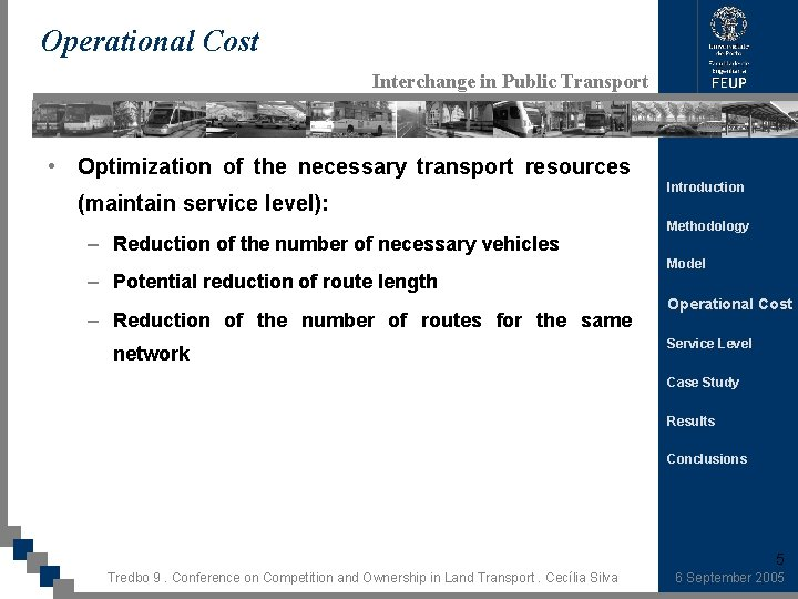 Operational Cost Interchange in Public Transport • Optimization of the necessary transport resources (maintain