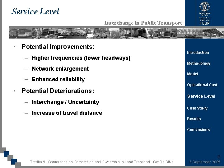Service Level Interchange in Public Transport • Potential Improvements: – Higher frequencies (lower headways)