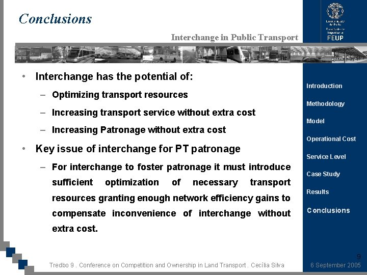 Conclusions Interchange in Public Transport • Interchange has the potential of: Introduction – Optimizing