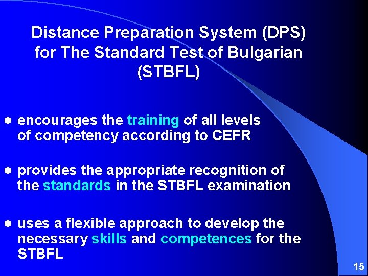 Distance Preparation System (DPS) for The Standard Test of Bulgarian (STBFL) l encourages the