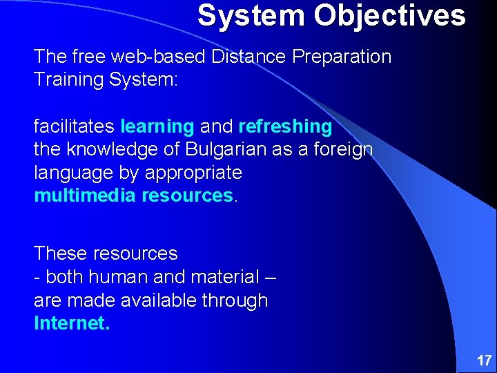 System Objectives The free web-based Distance Preparation Training System: facilitates learning and refreshing the