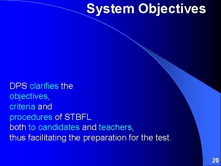 System Objectives DPS clarifies the objectives, criteria and procedures of STBFL both to candidates