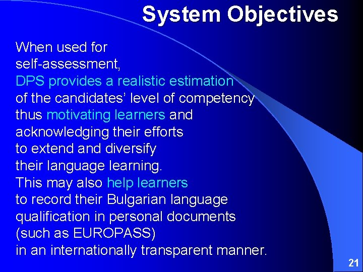 System Objectives When used for self-assessment, DPS provides a realistic estimation of the candidates'
