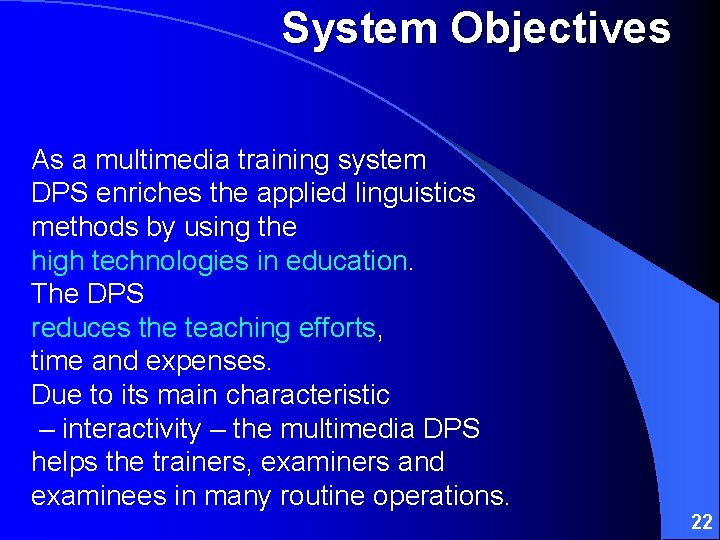 System Objectives As a multimedia training system DPS enriches the applied linguistics methods by