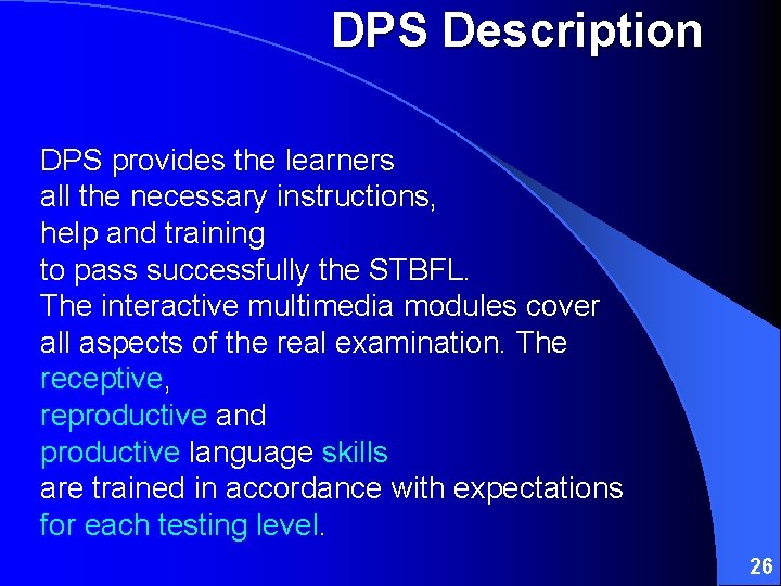 DPS Description DPS provides the learners all the necessary instructions, help and training to