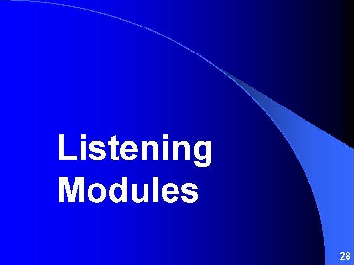 Listening Modules 28