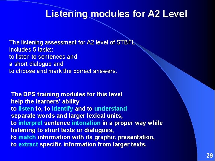 Listening modules for A 2 Level The listening assessment for A 2 level of