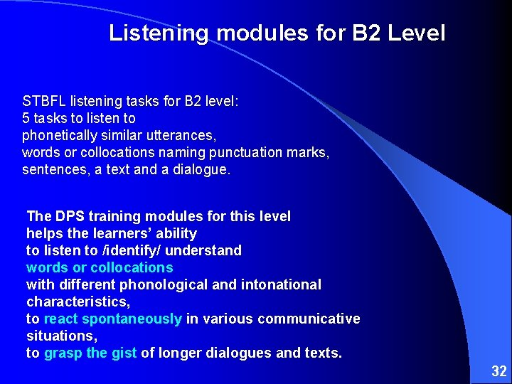 Listening modules for B 2 Level STBFL listening tasks for B 2 level: 5