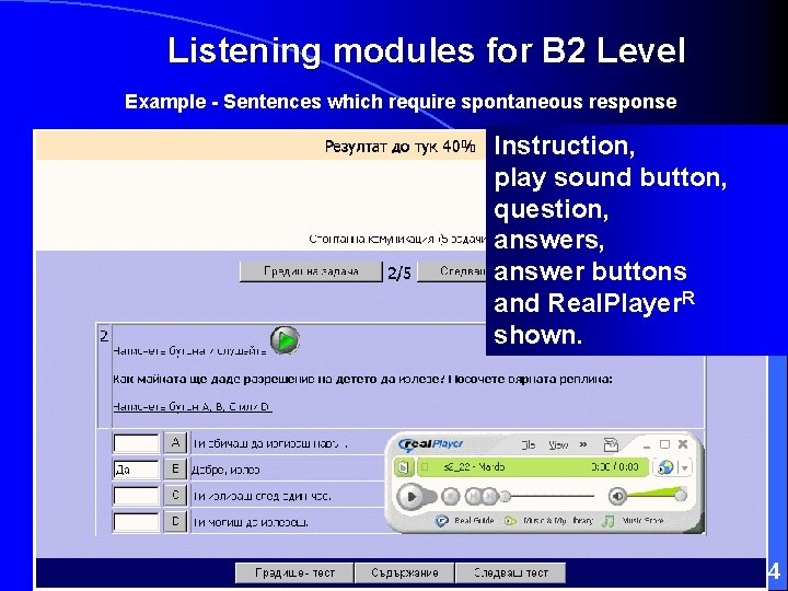 Listening modules for B 2 Level Example - Sentences which require spontaneous response Instruction,