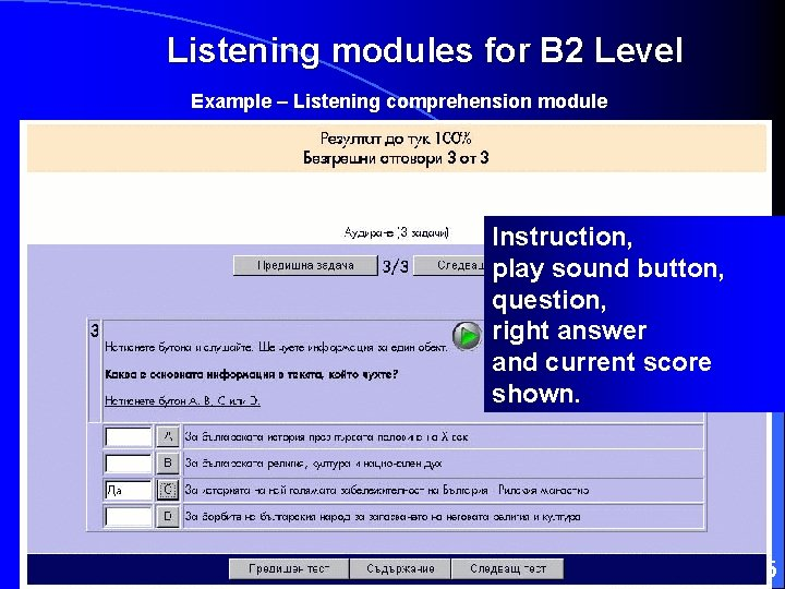 Listening modules for B 2 Level Example – Listening comprehension module Instruction, play sound