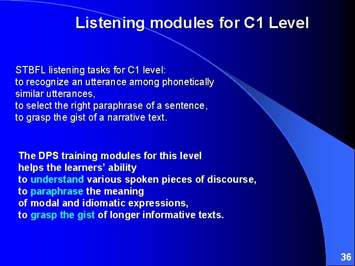 Listening modules for C 1 Level STBFL listening tasks for C 1 level: to