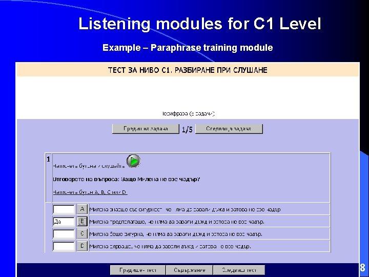 Listening modules for C 1 Level Example – Paraphrase training module 38