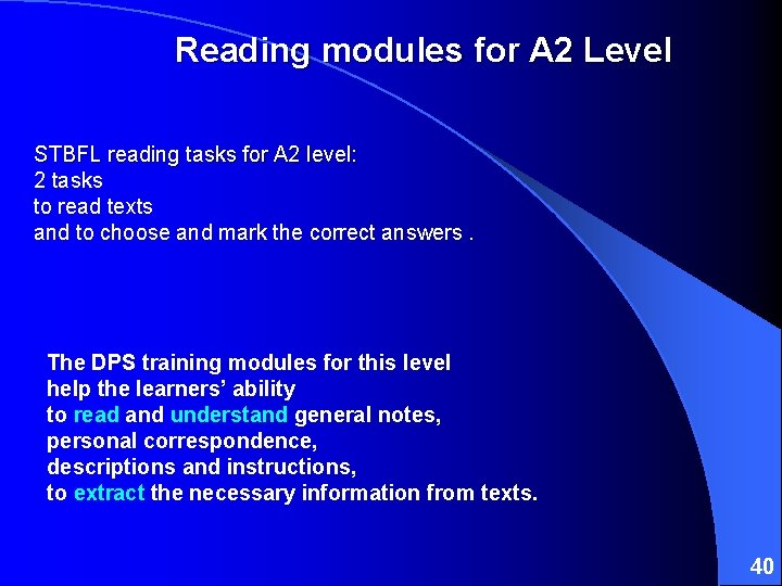 Reading modules for A 2 Level STBFL reading tasks for A 2 level: 2