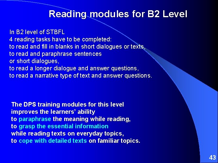 Reading modules for B 2 Level In B 2 level of STBFL 4 reading