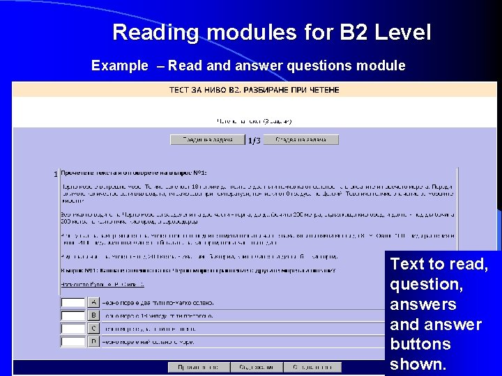 Reading modules for B 2 Level Example – Read answer questions module Text to