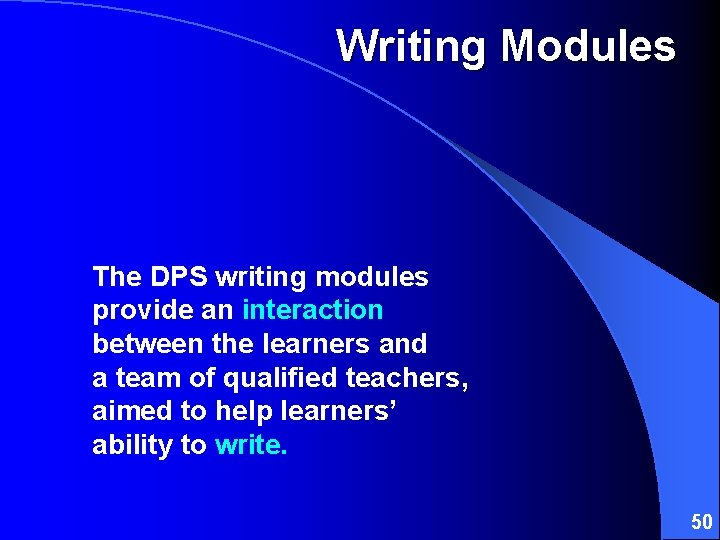 Writing Modules The DPS writing modules provide an interaction between the learners and a