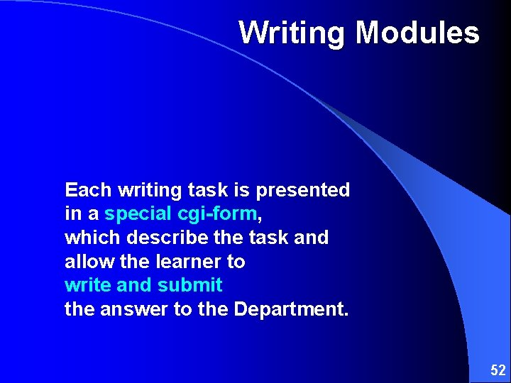 Writing Modules Each writing task is presented in a special cgi-form, which describe the