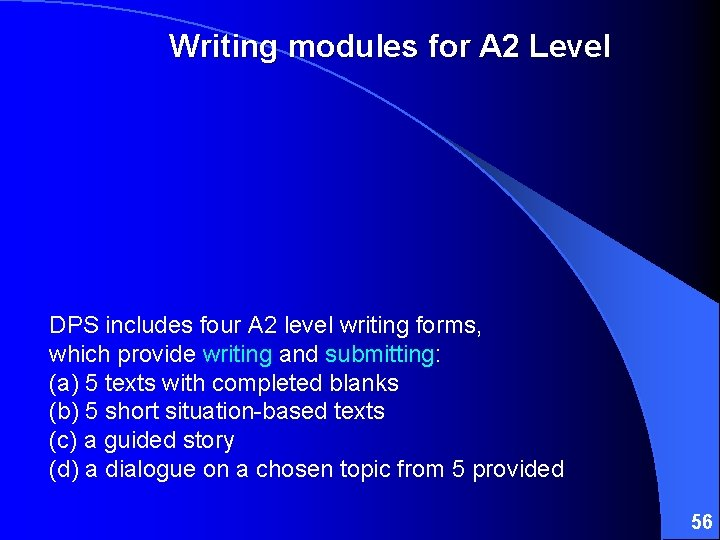 Writing modules for A 2 Level DPS includes four A 2 level writing forms,