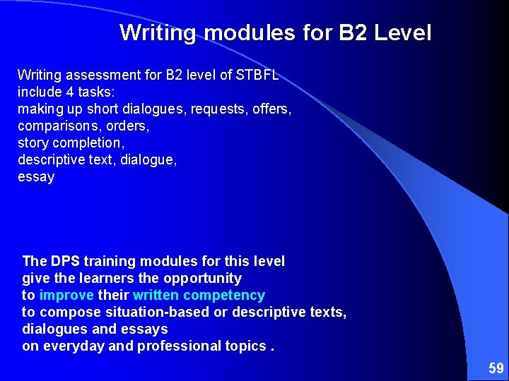 Writing modules for B 2 Level Writing assessment for B 2 level of STBFL
