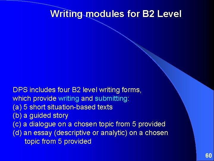 Writing modules for B 2 Level DPS includes four B 2 level writing forms,