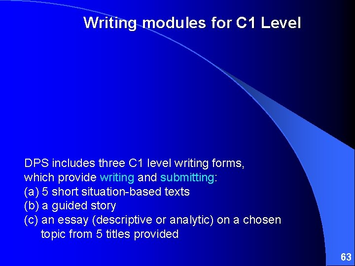 Writing modules for C 1 Level DPS includes three C 1 level writing forms,