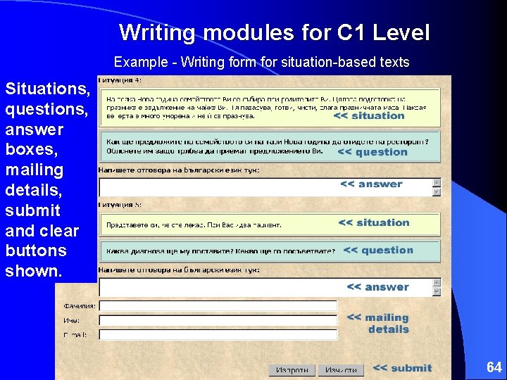 Writing modules for C 1 Level Example - Writing form for situation-based texts Situations,