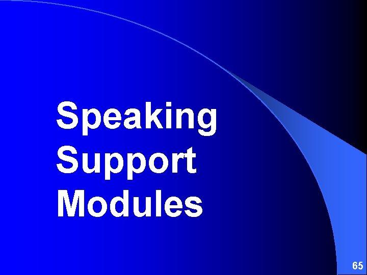 Speaking Support Modules 65