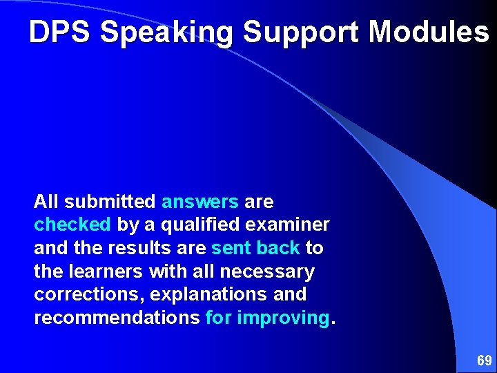 DPS Speaking Support Modules All submitted answers are checked by a qualified examiner and