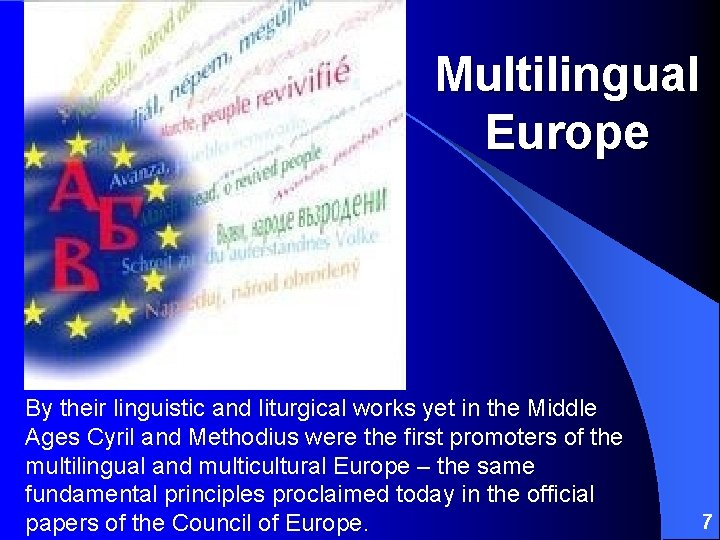 Multilingual Europe By their linguistic and liturgical works yet in the Middle Ages Cyril