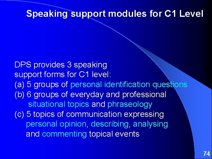 Speaking support modules for C 1 Level DPS provides 3 speaking support forms for