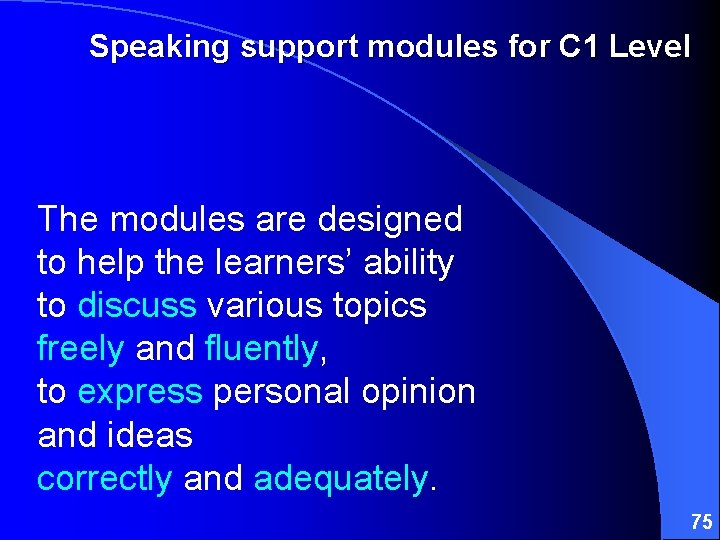 Speaking support modules for C 1 Level The modules are designed to help the