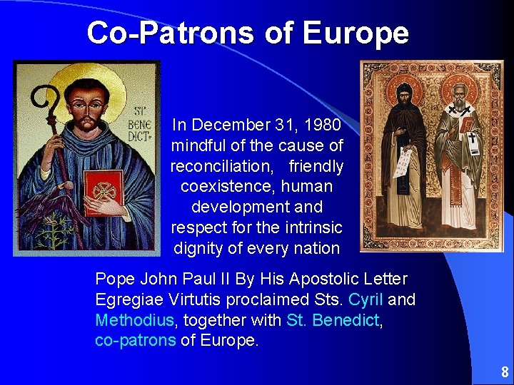 Co-Patrons of Europe In December 31, 1980 mindful of the cause of reconciliation, friendly