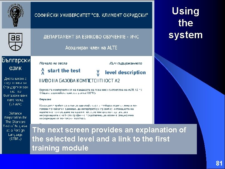 Using the system The next screen provides an explanation of the selected level and