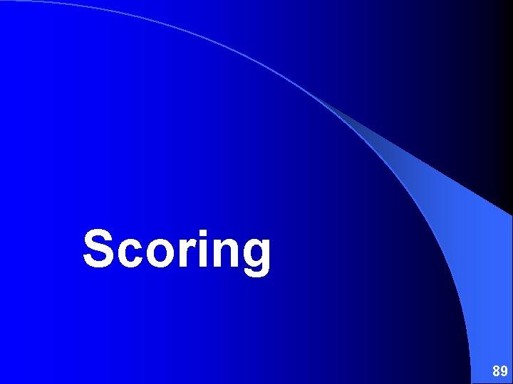 Scoring 89