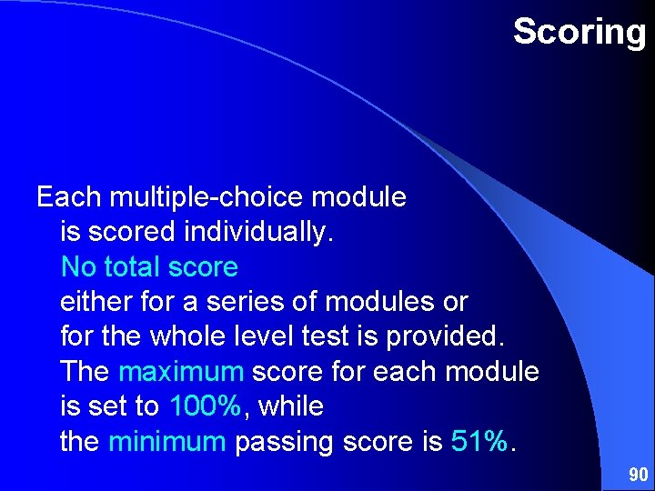 Scoring Each multiple-choice module is scored individually. No total score either for a series