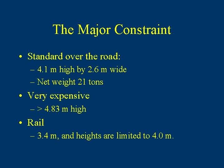 The Major Constraint • Standard over the road: – 4. 1 m high by