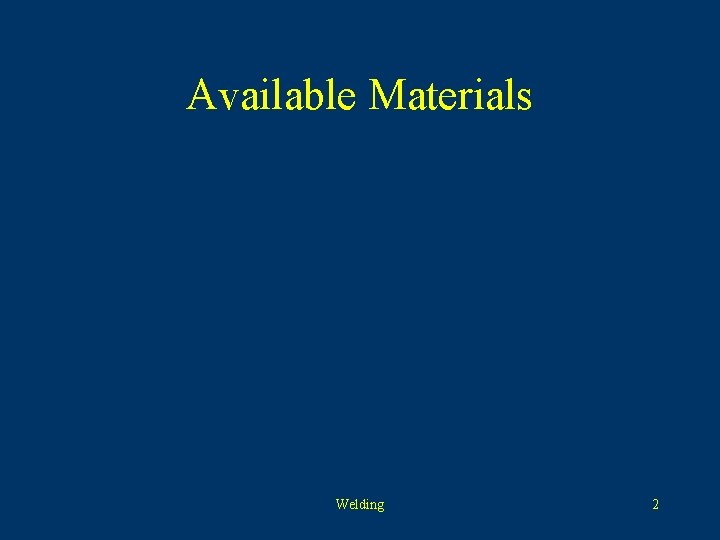 Available Materials Welding 2
