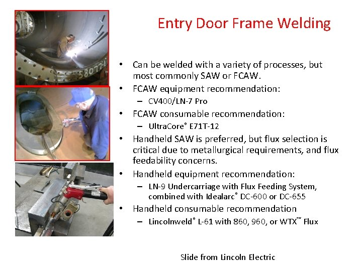 Global Wind Tower Solutions Entry Door Frame Welding • Can be welded with a