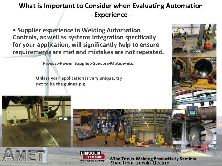 What is Important to Consider when Evaluating Automation - Experience • Supplier experience in