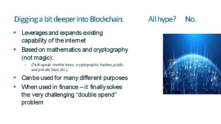 Digging a bit deeper into Blockchain: Leverages and expands existing capability of the internet