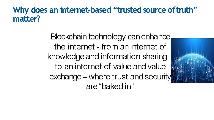 """Why does an internet-based """"trusted source of truth"""" matter? Blockchain technology can enhance the"""