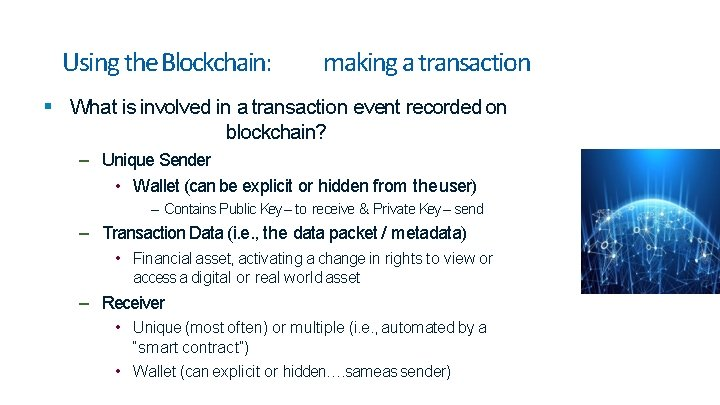 Using the Blockchain: making a transaction What is involved in a transaction event recorded