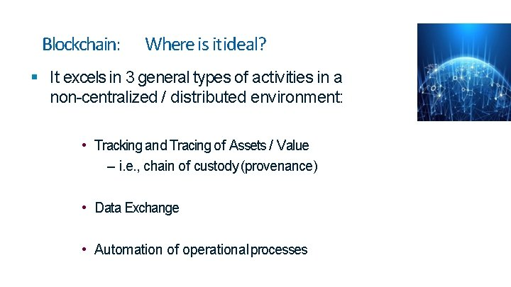 Blockchain: Where is it ideal? It excels in 3 general types of activities in