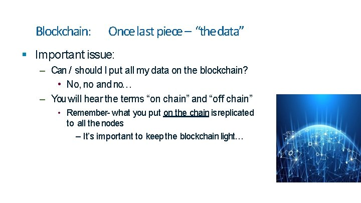 """Blockchain: Once last piece – """"the data"""" Important issue: – Can / should I"""