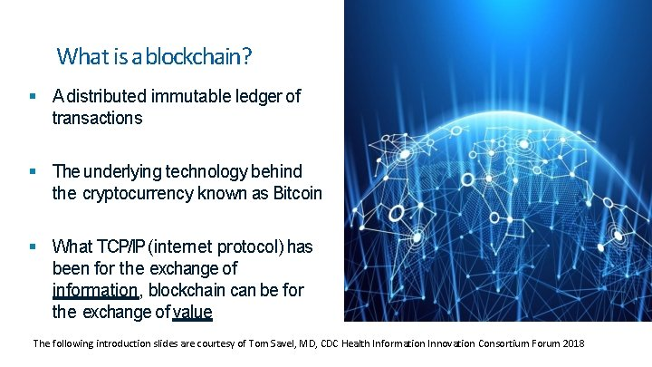 What is ablockchain? A distributed immutable ledger of transactions The underlying technology behind the