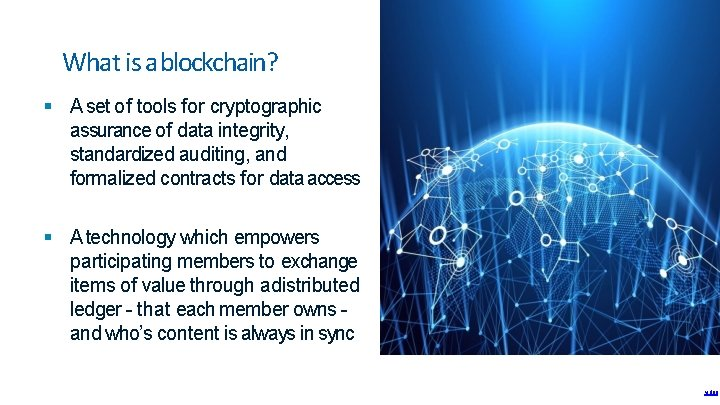 What is ablockchain? A set of tools for cryptographic assurance of data integrity, standardized