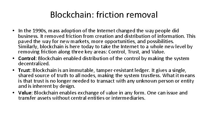 Blockchain: friction removal • In the 1990 s, mass adoption of the Internet changed